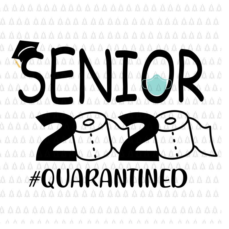 Senior the one where they were quarantined 2020 svg, Senior the one where they were quarantined 2020, Senior 2020 shit gettin real funny apocalypse toilet paper svg, senior class of 2020 shit just got real svg, senior class of 2020 shit just got real, senior 2020 svg, senior 2020 commercial use t-shirt design