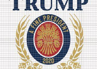 Trump A Fine President 2020 svg,Trump A Fine President 2020 png,Trump A Fine President 2020 design,Trump A Fine President 2020 shirt,Trump A Fine President 2020, trump 2020 svg,trump 2020 png,trump 2020 t shirt design for purchase
