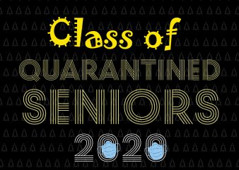 Class of 2020 The Year When Shit Got Real svg, Senior 2020, Class of 2020 The Year When Shit Got Real, Senior 2020 svg, Class of 2020 The Year When Shit Got Real Graduation svg, Class of 2020 The Year When Shit Got Real Graduation t shirt design for purchase