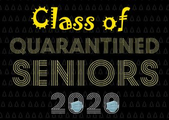 Class of 2020 The Year When Shit Got Real png, Senior 2020, Class of 2020 The Year When Shit Got Real, Senior 2020 svg, Class of 2020 The Year When Shit Got Real Graduation t shirt design for sale