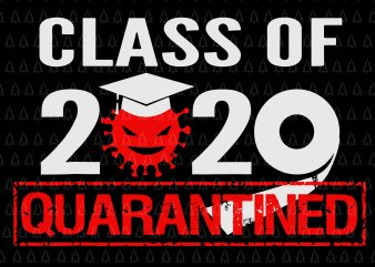 Class of quarantined 2020 svg, Class of quarantined seniors 2020 svg, Class of quarantined seniors 2020, senior 2020, senior 2020 svg, Class of 2020 The Year When Shit Got Real Graduation, Class of 2020 The Year When Shit Got Real, Senior the one where they were quarantined 2020 t shirt design for download