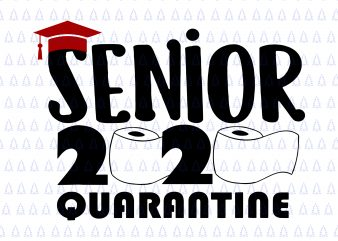 Senior 2020 quarantine svg, Senior 2020 quarantine , Class of quarantined 2020 svg, Class of quarantined seniors 2020 svg, Class of quarantined seniors 2020, senior 2020, senior 2020 svg, Class of 2020 The Year When Shit Got Real Graduation, Class of 2020 The Year When Shit Got Real, Senior the one where they were quarantined 2020 t shirt design for download