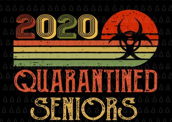 Senior 2020 shit gettin real funny apocalypse toilet paper svg, senior class of 2020 shit just got real svg, senior class of 2020 shit just got real, senior 2020 svg, senior 2020, Class Of 2020 Senior Quarantine Funny Graduation Vintage graphic t-shirt design
