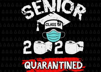 Class of quarantined 2020 svg, Class of quarantined seniors 2020 svg, Class of quarantined seniors 2020, senior 2020, senior 2020 svg, Class of 2020 The Year When Shit Got Real Graduation, Class of 2020 The Year When Shit Got Real, Senior the one where they were quarantined 2020 shirt design png