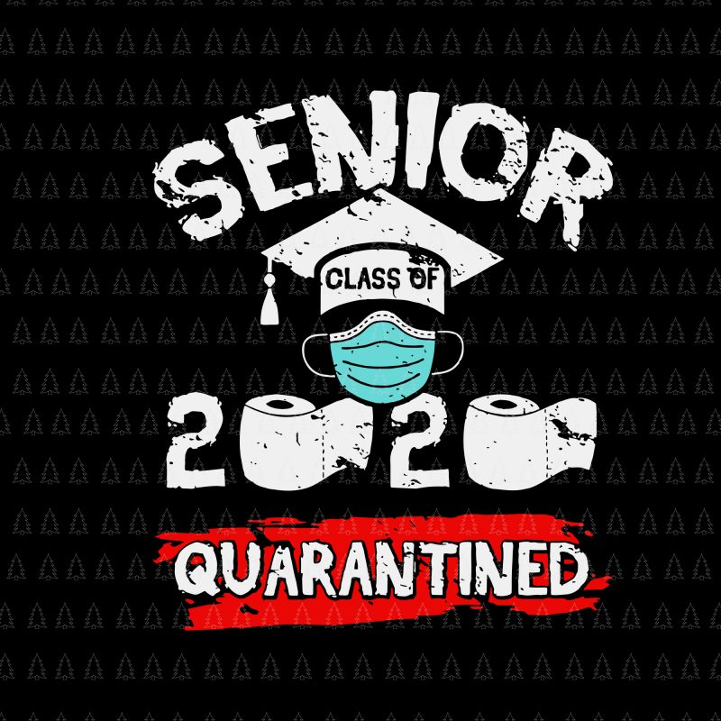 Class Of Quarantined 2020 Svg Class Of Quarantined Seniors 2020 Svg Class Of Quarantined Seniors 2020