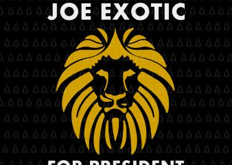 Joe Exotic for President, Joe Exotic for President svg, Joe Exotic svg, Joe Exotic vector, Free Joe Exotic svg, Free Joe Exotic, Free Joe Exotic png, Free Joe Exotic vector, Free Joe Exotic graphic t-shirt design