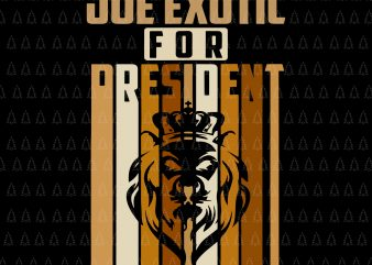 Joe exotic for president, joe exotic for president svg, joe exotic svg, joe exotic vector, free joe exotic svg, free joe exotic, free joe exotic png, free joe exotic vector, free joe exotic t-shirt design for sale