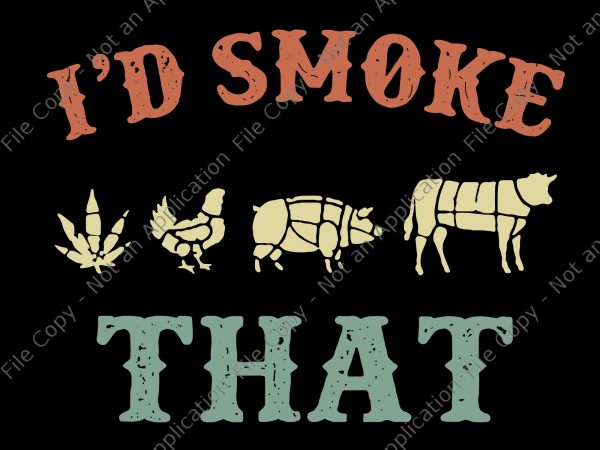 I D Smoke That Weed Chicken Big Cow Bbq Svg I D Smoke That Weed