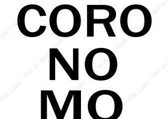 Coro No Mo svg, Coro No Mo png, Coro No Mo buy t shirt design for commercial use