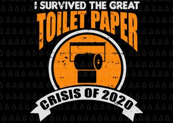 I survived the great toilet paper crisis of 2020 svg, I survived the great toilet paper crisis of 2020, Social Distancin svg, Social Distancing World Champion Antisocial Introvert svg, Social Distancing World Champion Antisocial Introvert t-shirt design for sale