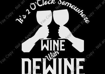 It's 2 Oclock Somewhere Wine with Dewine svg, It's 2 Oclock Somewhere Wine with Dewine, Womens Wine with Dewine Its 2 Oclock Somewhere print ready t shirt design