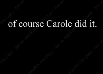 Of course Carole dit it svg, Of course Carole dit it, Of course Carole dit it png, buy t shirt design for commercial use