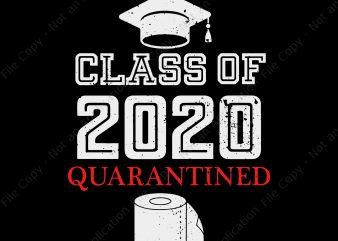 Senior class of 2020 quarantined svg, Senior class of 2020 quarantined , senior 2020 svg, senior 2020 t-shirt design png
