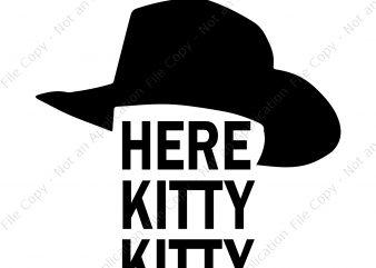 Here Kitty Kitty SVG, Here Kitty Kitty, Joe Exotic Tiger, Joe Exotic Tiger King Here Kitty Kitty SVG, Joe Exotic Tiger King Here Kitty Kitty shirt design png