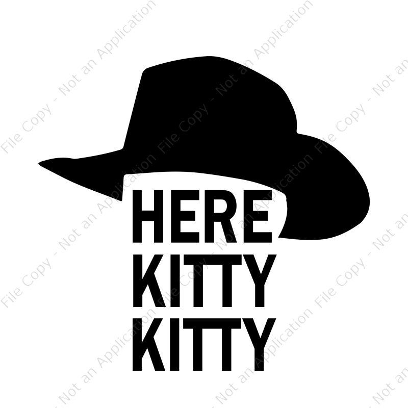 Here Kitty Kitty Svg Here Kitty Kitty Joe Exotic Tiger Joe