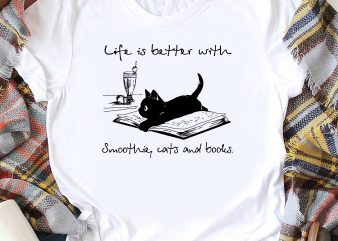 Book and Cat Lover Life is better with cats and books graphic t-shirt design