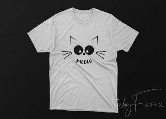 Meow Cat Fun Cartoonish T Shirt design
