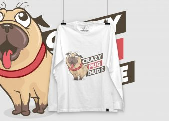 Crazy PUG Dude | BuyTshirtDesign | Ready To Print t shirt design template