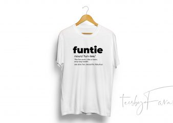 Funtie | T Shirt | Favorite Aunt | Auntie Gift | Best Selling | Funny Shirt t shirt design for download