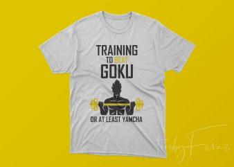 Training to Beat Goku Print Ready Tshirt Design