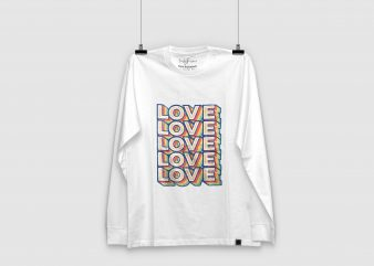 Love Is Love | Colorful | Simple | Print Ready Design graphic t-shirt design