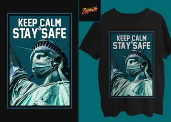 Liberty Mask Keep calm & stay safe from corona Commercial use tshirt design for sale