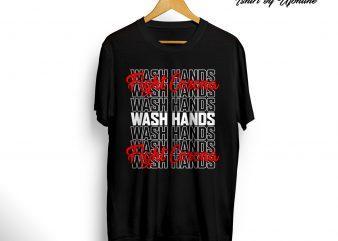 Wash Hands Fight Corona graphic t-shirt design