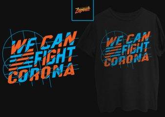 We can Fight Corona commercial use t-shirt design