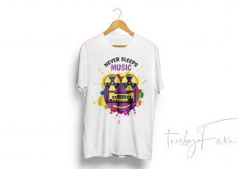 Never Sleep Music Art T Shirit Design design for t shirt