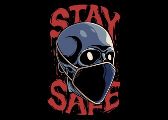 Stay safe t shirt design for sale