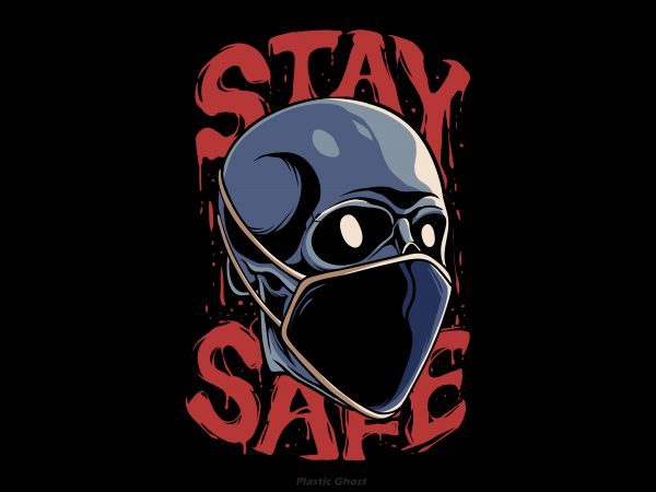 Stay safe t shirt design for sale