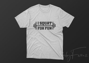 I squat for fun t-shirt design png