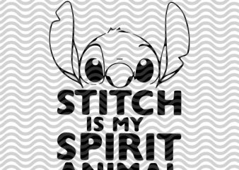 Stitch is my Spirit Animal SVG DXF Png EPS Vector Cut File Cricut Design Silhouette Cameo Vinyl Decal Disney Stencil Template Heat Transfer EPS SVG PNG DXF digital download t-shirt design for commercial use