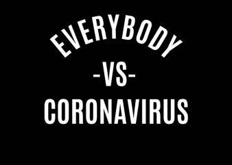 everybody vs coronavirus t shirt design for download