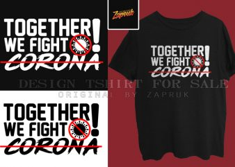 Together we fight Corona virus t-shirt design for sale