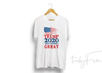 Trump 2020 Keep America Great t-shirt design for commercial use