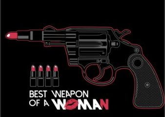 Best weapon of a woman graphic t-shirt design