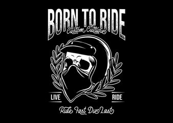 Born to ride custom culture, skull rider buy t shirt design for commercial use