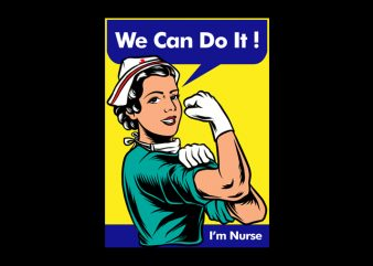 Nurse We Can Do it graphic t-shirt design