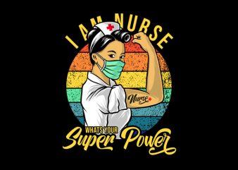 i am nurse whats your super power print ready t shirt design