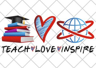 Teach, Love, Inspire print ready t shirt design