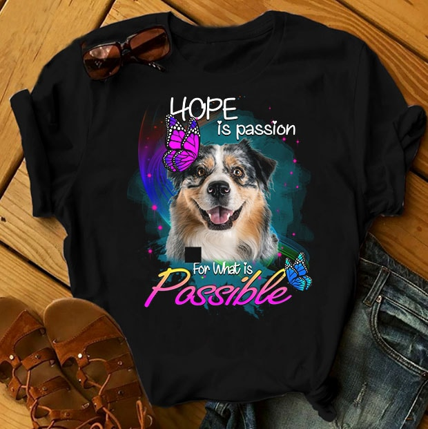 1 DESIGN 30 VERSIONS – DOGS – Hope is passion for what is possible – buy t shirt design artwork