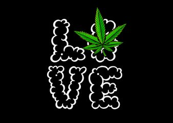 Love weed marijuana cannabis ganja commercial use t-shirt design