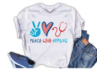 Peace, Love, Nursing buy t shirt design
