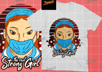 Nurse The Real Strong girl SVG, AI , PNG t shirt design for download