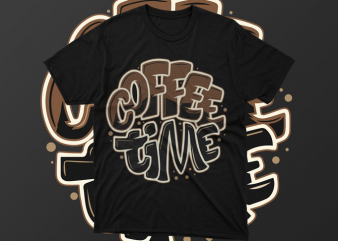 Coffee Time typography Ai, Svg, Eps, Cdr, Png, buy t shirt design artwork