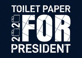 Toilet paper 2020 for president graphic t-shirt design