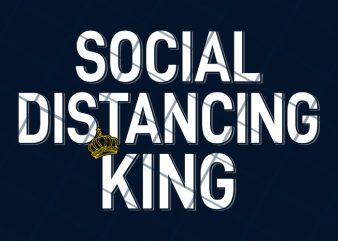 Social distancing king print ready t shirt design