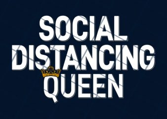 Social Distancing Queen commercial use t-shirt design
