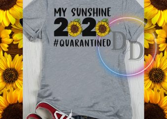 My Sunshine 2020 #Quarantined Survived COrona VIrus commercial use t-shirt design